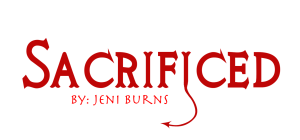 Sacrificed By Jeni Burns